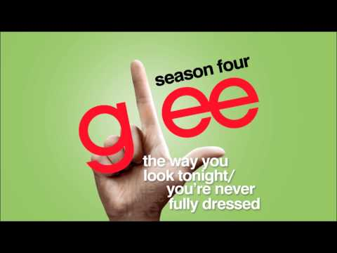 The Way You Look Tonight / You're Never Fully Dressed - Glee [HD Full Studio]