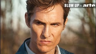 Matthew McConaughey par Laetitia Masson - Blow Up - ARTE