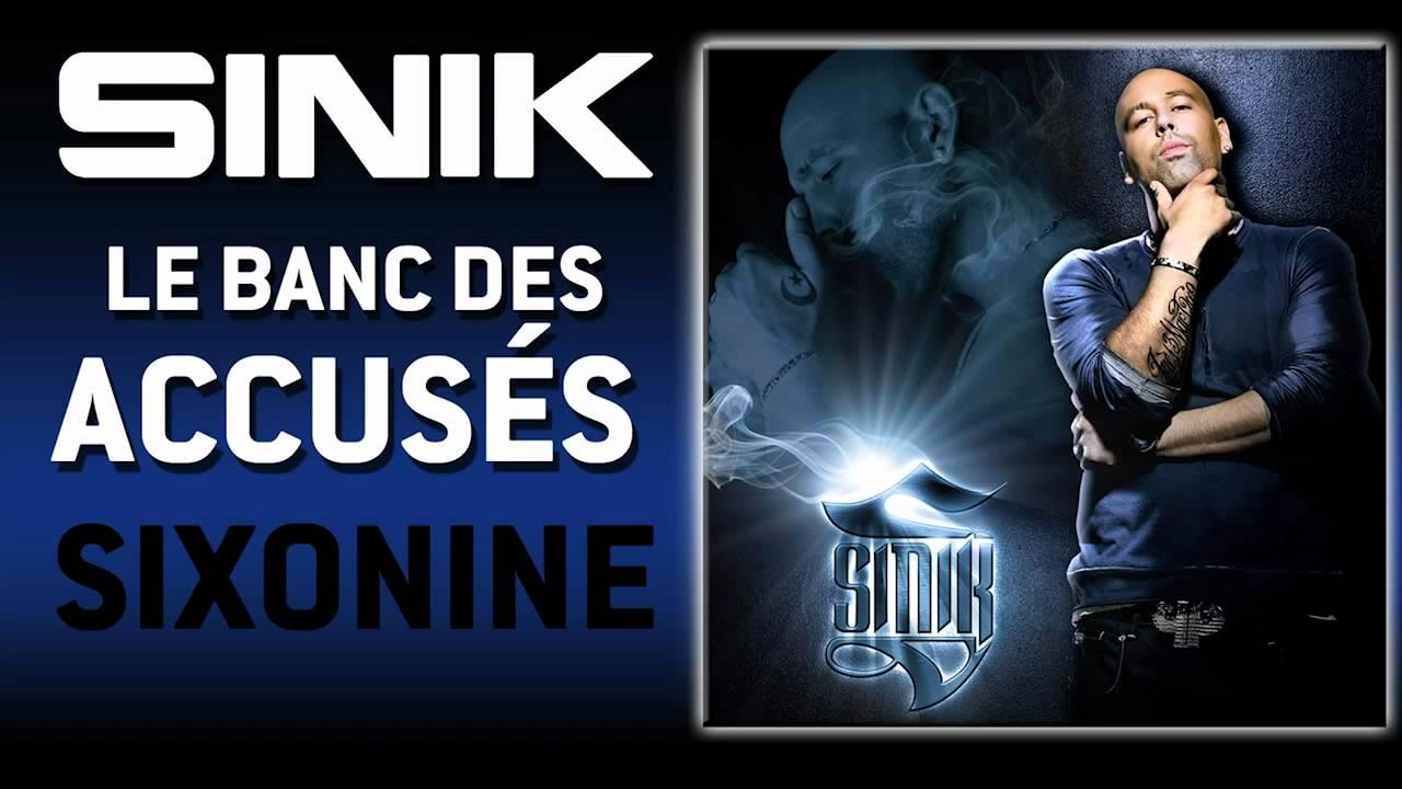 Sinik  Le Banc Des Accusés (son Officiel)  Youtube