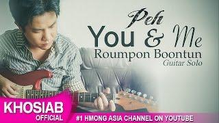 YOU AND ME - Roumpon Boontun | Peh (Official Audio) [Original Guitar Hero]