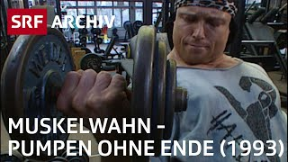 Bodybuilding (1993) | Krafttraining im Fitnessstudio | SRF Archiv