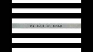 Watch My Dad Is Dead The Big Picture video