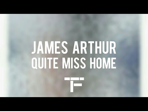 [TRADUCTION FRANÇAISE] James Arthur - Quite Miss Home
