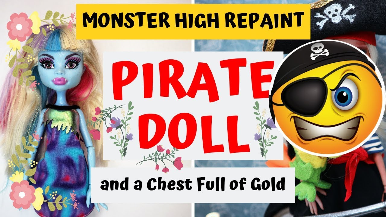 Pirate Girl Makeover Monster High Doll Repaint How To Draw