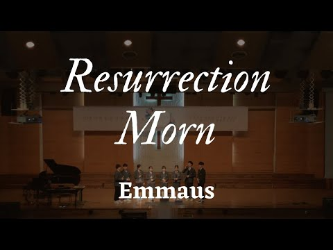 Resurrection Morn - Emmaus