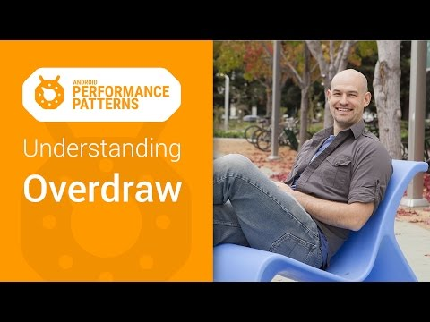 Android Performance Patterns: Understanding Overdraw