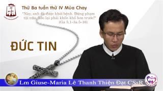 Thứ Ba tuần IV Mùa Chay A - Lm Giuse-Maria Lê Thanh Thiện Đạt CSsR www.dcctvn.org 28/03/2017