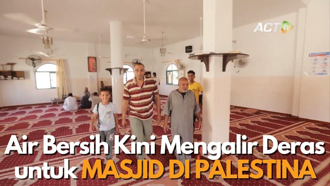 MasyaAllah! Sumur Wakaf INDONESIA Alirkan Air untuk MASJID DI PALESTINA!