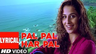 Pal Pal Har Pal Lyrical Video Song | Lage Raho Munnabhai | Sanjay Dutt, Vidya Balan
