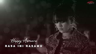Happy Asmara Rasa Ini Rasamu