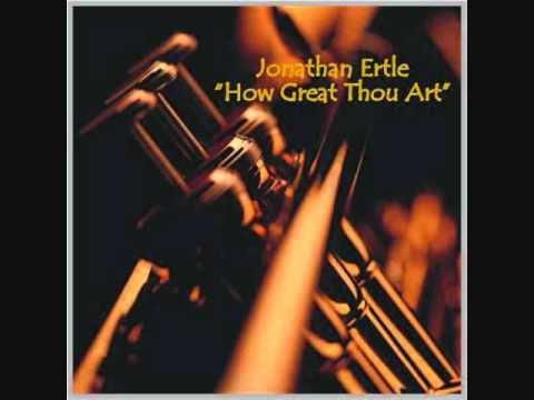 """Jonathan Ertle - """"How Great Thou Art"""" (STUDIO)"""