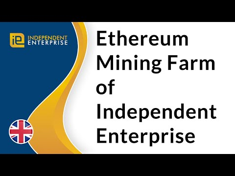 Ethereum Mining Farm In Real Facility - Independent Enterprise Global Inc.