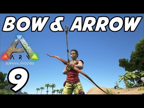 "ARK Survival Evolved - E09 ""Bow & Arrows!"" (Gameplay / Playthrough / 1080p)"
