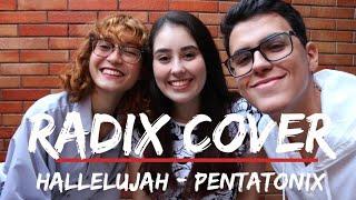 Hallelujah  Pentatonix (RADIX COVER)