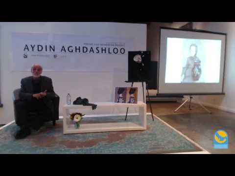 Aydin Aghdashloo: The Formation of Modernism in Iran - Calgary 2015