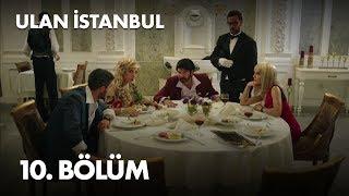 Ulan İstanbul 10. Bölüm -  Bölüm