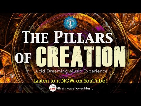 EXTREMELY EFFECTIVE LUCID DREAMING MUSIC - The Pillars of Creation - Best Lucid Dreaming Music