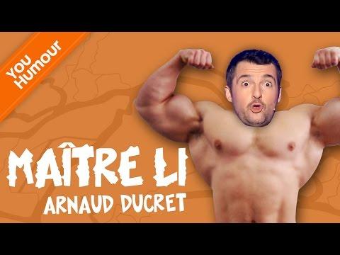ARNAUD DUCRET - Maître Li