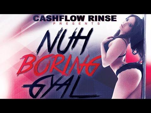 Nuh Boring Gyal (Dancehall Mixtape) by Cashflow Rinse - 2016