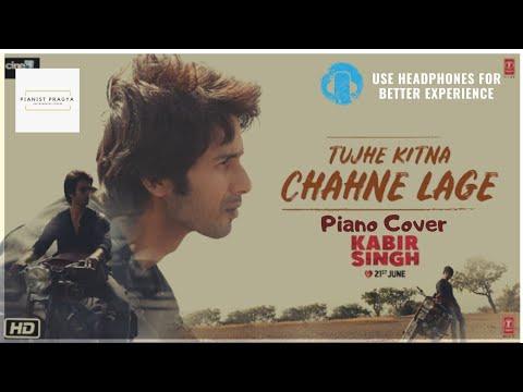 KabirSingh : Tujhe Kitna Chahne Lage   Piano Cover   Pragya Gaur