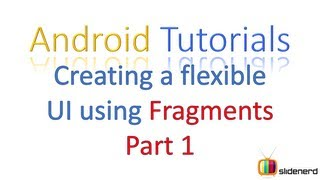 #13 Android fragment layout: Creating a Flexible UI Part 1 [HD 1080p]