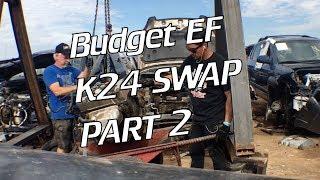 $300 K24?!? Budget EF K swap Part 2