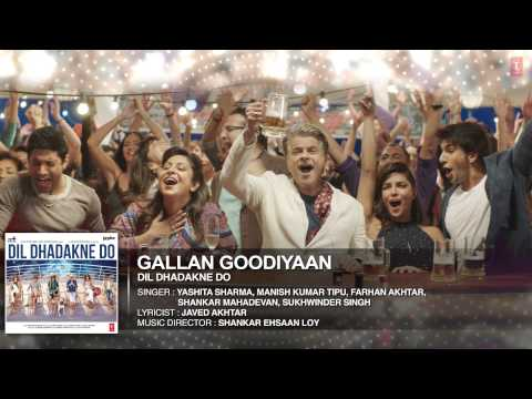 'Gallan Goodiyaan' Full Song (Audio) | Dil Dhadakne Do | T-Series