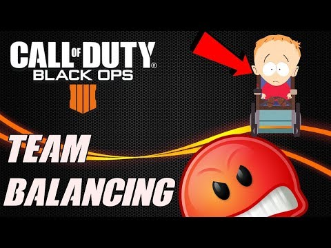 TEAM BALANCING IN CALL OF DUTY BLACK OPS 4!!