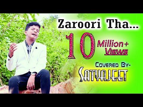 Zaroori Tha || Rahat Fateh Ali Khan || Cover || Satyajeet