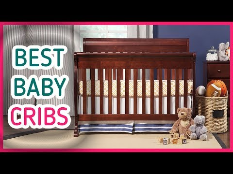 Best Baby Cribs 2017 & 2018 – Top 5 Cribs Reviews