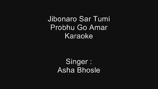 Jibonaro Sar Tumi Probhu Go Amar - Karaoke - Asha Bhosle