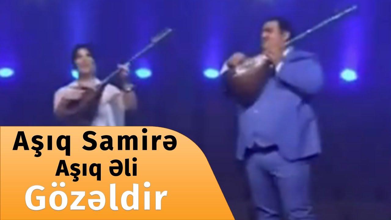 Aşıq Samirə və Aşıq Əli — Gözəldir