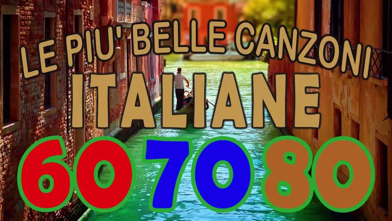 Le Piu Belle Canzoni Italiane Anni 60 70 80 La Musica Italiana Anni 60 70 80 Youtube