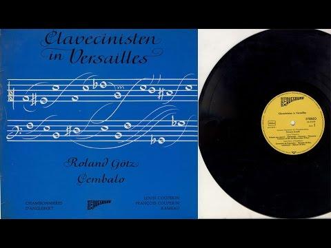 Roland Götz (harpsichord) Clavecinisten in Versailles (Couperin, Rameau d'Anglebert)