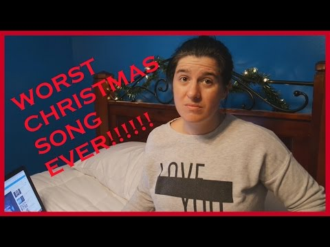 Worst Christmas Song EVER!!!