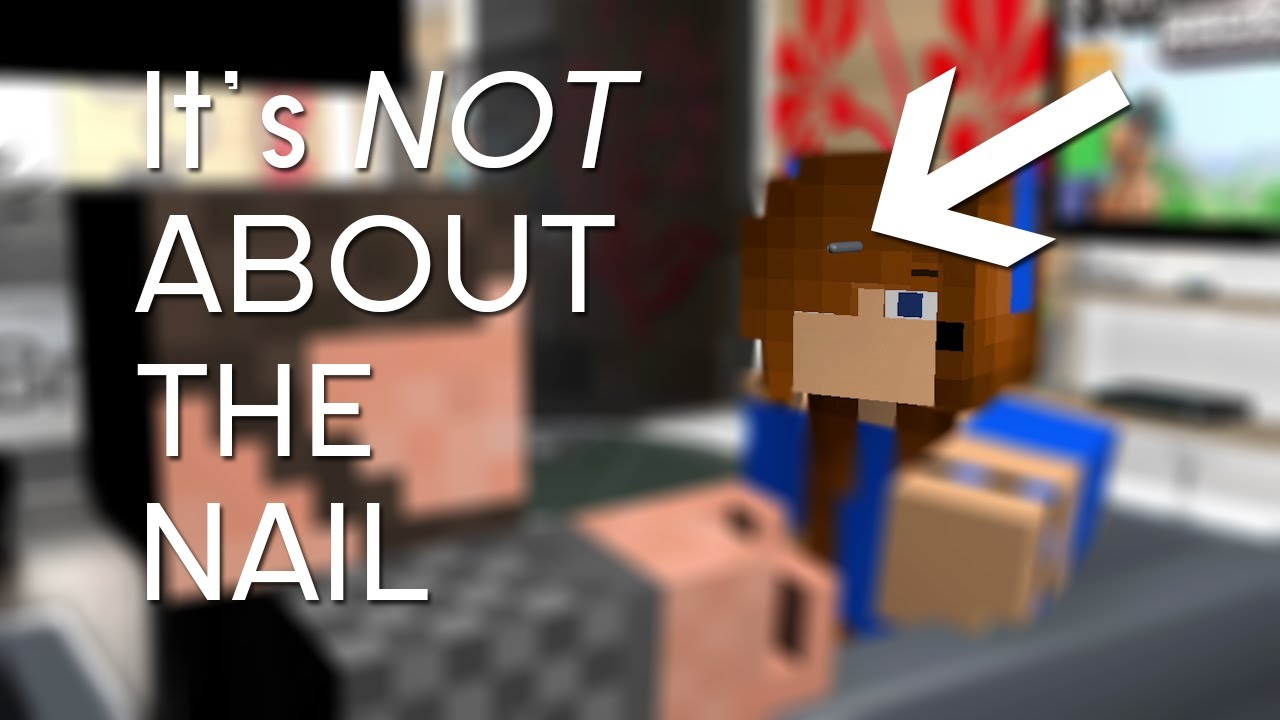 It\'s NOT about the NAIL! - Minecraft Animation [Official] - YouTube