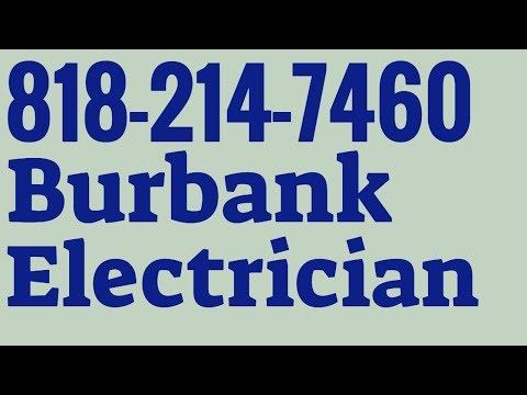 Burbank Electrician | 818-214-7460