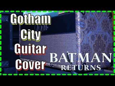 Batman Returns - Gotham City (Guitar Cover) Ft. Dinnick the 3rd