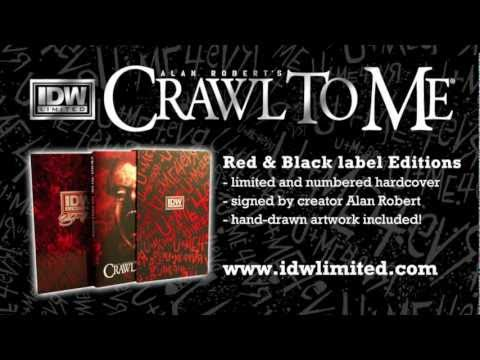 Crawl to Me: IDW Limited Edition Red & Black Label Hardcovers by Alan Robert