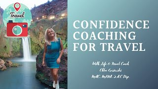 How to Regain Your Confidence | Confidence Coaching for Travel (with Chloe Gosiewski)