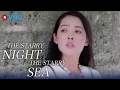 The Starry Night, The Starry Sea - EP 12 | I Like You [Eng Sub]