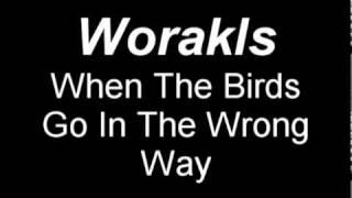 Worakls - When The Birds Go In The Wrong Way (Original Mix)