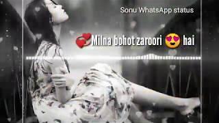 😭Very very 💔sad song Mana 💔ki duri hai Sonu WhatsApp status