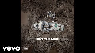 Lil Baby, Future - Out The Mud (Official Audio) ft. Future