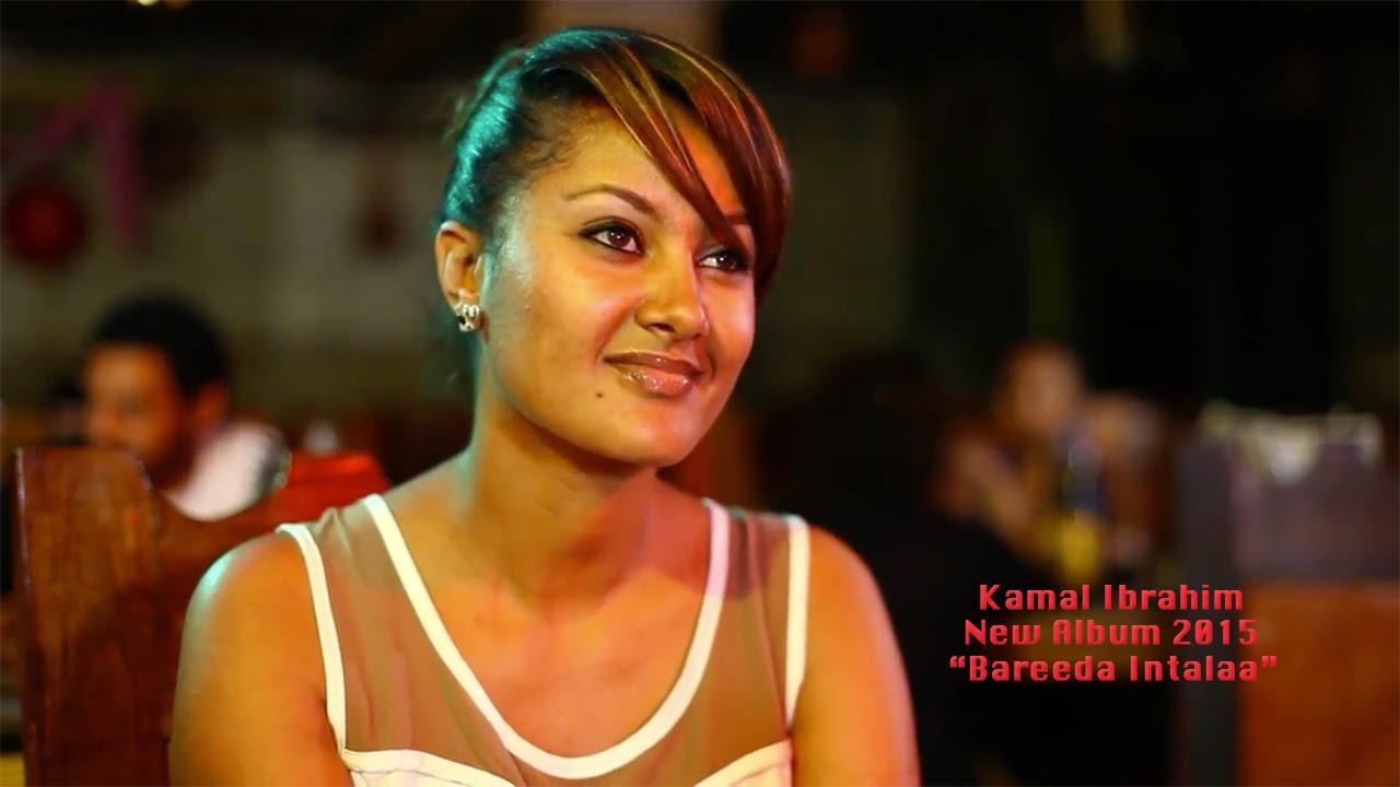 Kamal Ibrahim - Bareeda Intalaa 2015 (new Oromo music)