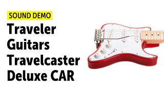 Traveler Guitars Travelcaster Deluxe CAR - Sound Demo (no talking)