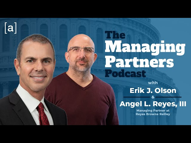 Angel L. Reyes, III - the Managing Partners Podcast
