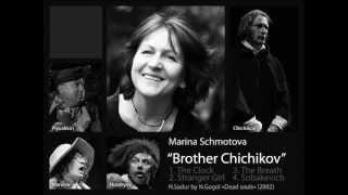 """M. Sсhmotova """"Brother Chichikov"""" part2"""