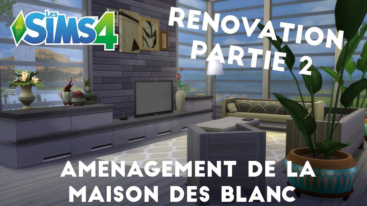 Les Sims 4   LB | Aménagement La Maison Des Blanc ! [Partie 2]