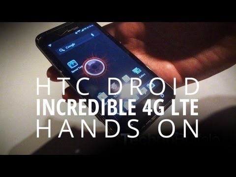 Droid Incredible 4G LTE Hands On!